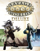 First Look: Savage Worlds Deluxe Edition  (2/2)